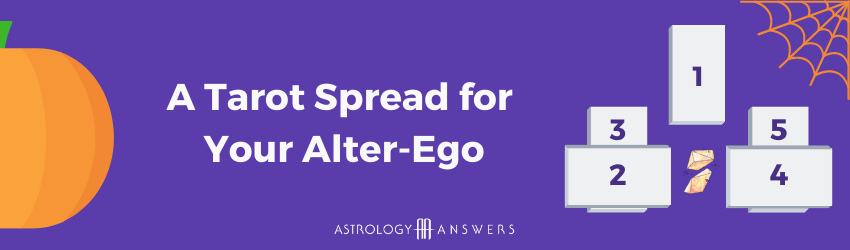 A spooky tarot spread that demonstrates discovering your alter ego.