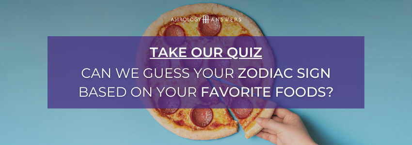 can we guess your zodiac sign based on your favorite foods quiz cta