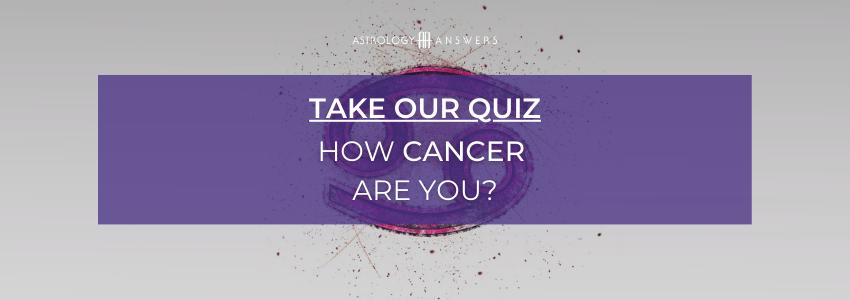 how cancer are you zodiac sign quiz cta