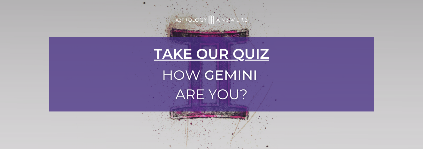 A button that takes you to our quiz: How Gemini Are You?
