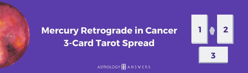 Mercury Retrograde in Cancer Tarot Spread.