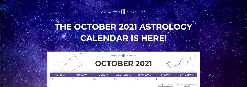 Your October 2021 Astrology Answers Calendar is here! Check out all the major events now.