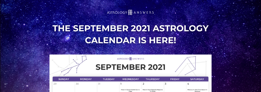 Astrology Answers - Your September Astrology Calendar is now available.