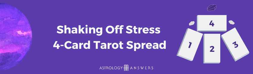 A graphic showing the stress relief tarot spread from Astrology Answers.