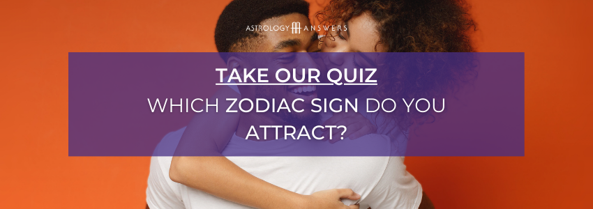 which zodiac sign do you attract quiz cta